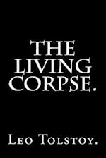 The Living Corpse by Leo Tolstoy.
