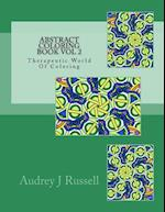 Abstract Coloring Book Vol 2 Therapeutic World of Coloring
