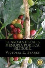 El Aroma de Cafe- Memoria Poetica Bilingue