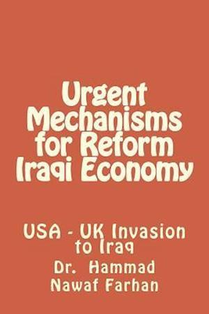 Urgent Mechanisms for Reform Iraqi Economy af Dr Hammad Nawaf Farhan