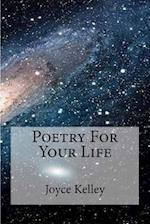 Poetry for Your Life af Joyce Kelley