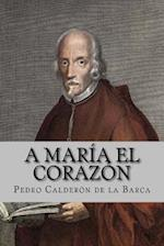 A Maria El Corazon (Spanish Edition)