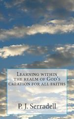 Learning Within the Realm of God's Creation for All Faiths