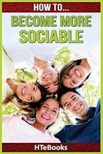 How to Become More Sociable
