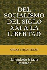 del Socialismo del Siglo XXI a la Libertad