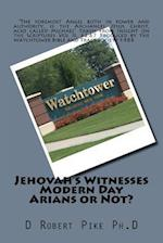 Jehovah's Witnesses - Modern Day Arians or Not?