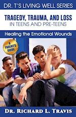Tragedy, Trauma and Loss in Teens and Pre-Teens