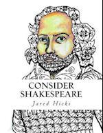 Consider Shakespeare