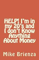 Help! I'm in My 20's and I Don't Know Anything about Money