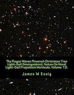 The Rogue Waves Powered Christmas Tree Light-Sail Smorgasbord. Notes on Novel Light-Sail Propulsion Methods. Volume 15.