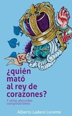 Quien Mato Al Rey de Corazones? af Alberto Ladero Lorente