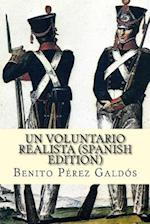 Un Voluntario Realista (Spanish Edition)