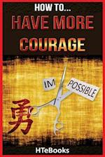 How to Have More Courage
