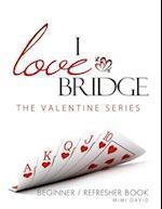 I Love Bridge the Valentine Series