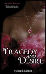 Tragedy and Desire af Nicole R. Locker