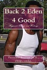 Back 2 Eden 4 Good