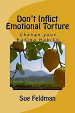 Don't Inflict Emotional Torture