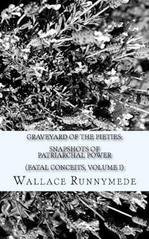 Graveyard of the Pieties af Wallace Runnymede