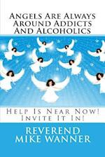 Angels Are Always Around Addicts and Alcoholics