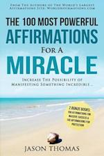 Affirmation the 100 Most Powerful Affirmations for a Miracle 2 Amazing Affirmative Bonus Books Included for Success & Protection