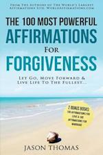 Affirmation - The 100 Most Powerful Affirmations for Forgiveness - 2 Amazing Affirmative Bonus Books Included for Love & Marriage