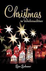 Christmas Is Weihnachten