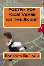 Poetry for Kids! Verse on the Skids!