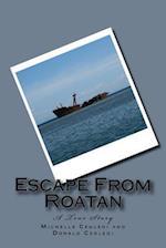 Escape from Roatan
