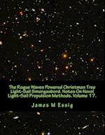 The Rogue Waves Powered Christmas Tree Light-Sail Smorgasbord. Notes on Novel Light-Sail Propulsion Methods. Volume 17.