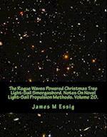 The Rogue Waves Powered Christmas Tree Light-Sail Smorgasbord. Notes on Novel Light-Sail Propulsion Methods. Volume 20.