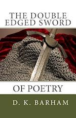 The Double Edged Sword of Poetry