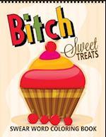 B*tch Sweet Treats Swear Word Coloring Books