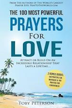 Prayer - The 100 Most Powerful Prayers for Love - 2 Amazing Bonus Books to Pray for Marriage & Forgiveness