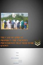 The Case of African Prophecy-The Unknown Phenomenon That Need to Be Known.
