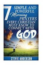 7 Simple and Powerful Morning Prayers Every Christian Must Know to Conne