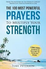 Prayer - The 100 Most Powerful Prayers to Multiply Your Strength - 2 Amazing Bonus Books to Pray for Protection & Warrior