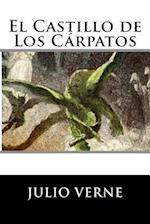 El Castillo de Los Carpatos (Spanish Edition) (Special Edition) (Special Offer)