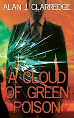 A Cloud of Green Poison