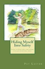 Hiding Myself Into Safety
