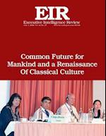Common Future for Mankind and a Renaissance of Classical Culture