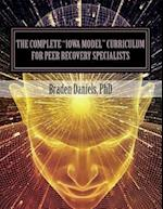 The Complete Iowa Model Curriculum for Peer Recovery Specialists
