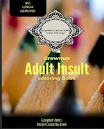 Grownup Adult Insult Coloring Book