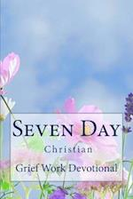 Seven Day Christian Grief Work Devotional