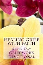 Healing Grief with Faith