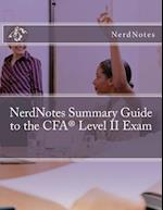 Nerdnotes Summary Guide to the Cfa Level II Exam