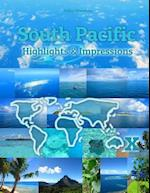 South Pacific Highlights & Impressions