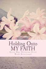 Holding Onto My Faith