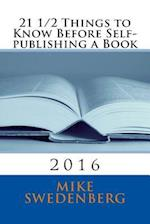 21 1/2 Things to Know Before Self-Publishing a Book