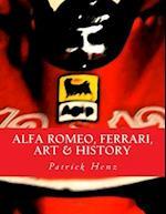 Alfa Romeo, Ferrari, Art & History