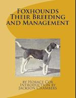 Foxhounds Their Breeding and Management